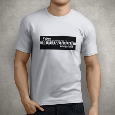 Myownass mayonaise t-shirt