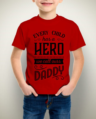 Every Child has a hero Dad Tshirt