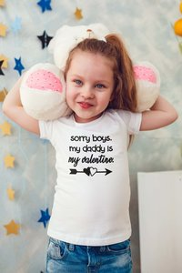 Sorry boys daddy is my valentine Tshirt